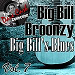 Big Bill Broonzy Big Bill's Blues Vol. 7 - [The Dave Cash Collection]
