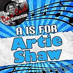 Artie Shaw A Is For Artie Shaw - [The Dave Cash Collection]