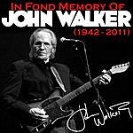 John Walker In Fond Memory Of John Walker (1943 - 2011)