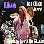 Ian Gillan Live - Somewhere On Stage