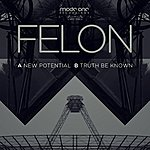 Felon New Potential/Truth Be Known