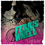 Ferris Wheel Let Me - Single