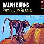 Ralph Burns Essential Jazz Sessions