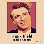 Frank Ifield Yodel & Country, Vol. 2