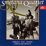 Smetana Quartet Jaroch, Suk & Novák: String Quartets