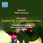 "Charles Munch Menotti, G.C.: Violin Concerto In A Minor / Honegger, A.: Symphony No. 2, ""Symphonie Pour Cordes"" (Munch) (1955)"