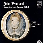 Paul O'Dette Dowland: Complete Lute Works, Vol. 2
