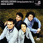Eroica Trio Mendelssohn: String Quartets Vol. 2