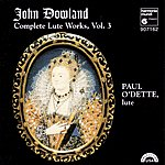Paul O'Dette Dowland: Complete Lute Works, Vol. 3