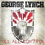 George Lynch Kill All Control