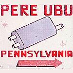 Pere Ubu Pennsylvania