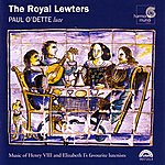 Paul O'Dette The Royal Lewters - Music Of Henry VIII And Elizabeth I's Favourite Lutenists
