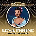 Lena Horne Forever Gold - Stormy Weather (Remastered)