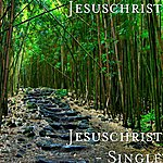 Jesus Christ Jesuschrist - Single