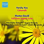 Eugene Ormandy Kay, H.: Cakewalk Suite / Gould, M.: Fall River Legend Suite (Ormandy, Mitropoulos) (1952)