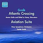 Ferde Grofe Grofe: Atlantic Crossing / Aviation Suite (Grofe) (1946-1950)