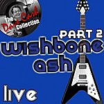 Wishbone Ash Wishbone Ash Live Part 2 - [The Dave Cash Collection]