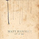 Matt Hammitt All Of Me