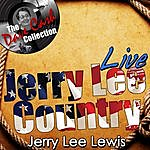 Jerry Lee Lewis Jerry Lee Country Live - [The Dave Cash Collection]