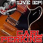 Carl Perkins Carl Perkins Live (Ep) - [The Dave Cash Collection]