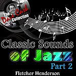 Fletcher Henderson Classic Sounds Of Jazz Part 2 - [The Dave Cash Collection]