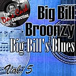 Big Bill Broonzy Big Bill's Blues Vol. 5 - [The Dave Cash Collection]