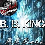 B.B. King B. B. Blues Vol. 2 - [The Dave Cash Collection]
