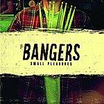 The Bangers Small Pleasures