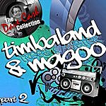 Timbaland & Magoo Trees & Mister Part 2 - [The Dave Cash Collection]