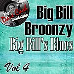 Big Bill Broonzy Big Bill's Blues Vol. 4 - [The Dave Cash Collection]