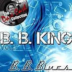 B.B. King B. B. Blues Vol. 1 - [The Dave Cash Collection]