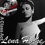 Lena Horne A Class Act - [The Dave Cash Collection]