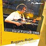 Ruggero Robin Live At Fornace 1996