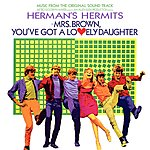 Herman's Hermits Mrs. Brown, You've Got A Lovely Daughter (Music From The Original Soundtrack)