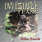 Mike Smith Invisible Tears - Single