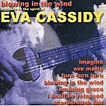 Klone Blowing In The Wind A Tribute To The Spirit Of Eva Cassidy