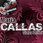 Maria Callas Callas Sings Bellini - [The Dave Cash Collection]