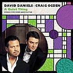 David Daniels David Daniels: A Quiet Thing