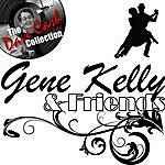 Gene Kelly Gene Kelly & Friends - [The Dave Cash Collection]