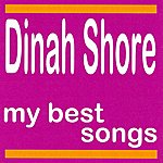 Dinah Shore My Best Songs - Dinah Shore