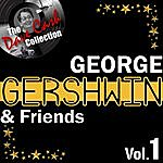 George Gershwin George Gershwin & Friends Vol.1 - [The Dave Cash Collection]
