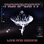 Nonpoint Live And Kicking