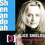 Electronic Shenandoah - Alice Shields: Electronic Works