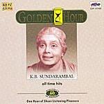 K.B. Sundarambal Golden Hour All Time Hits