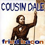 Cousin Dale Fried Bacon