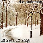 D.C. Anderson All Is Calm, All Is Bright