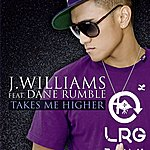 J. Williams Takes Me Higher [Feat. Dane Rumble]