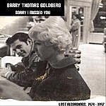 Barry Thomas Goldberg Sorry I Missed You - Lost Recordings 1974 - 1997