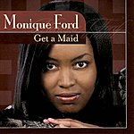 Monique Ford Get A Maid