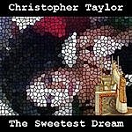 Christopher Taylor The Sweetest Dream